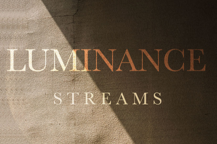 Luminance Streams